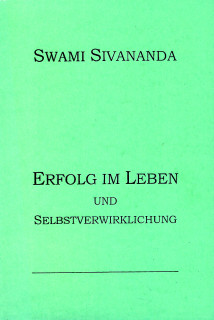 Erfolg im Leben und Selbstverwirklichung von Swami Sivananda