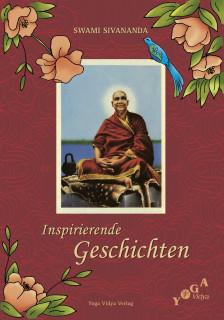 Swami Sivananda - INSPIRIERENDE GESCHICHTEN
