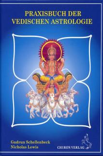 Praxisbuch der vedischen Astrologie von Gudrun Schellenbeck und Nicholas Lewis
