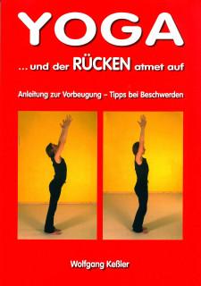 Yoga ... und der Rücken atmet auf von Wolfgang Keßler