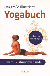 Das große illustrierte Yoga Buch von Swami Vishnudevananda