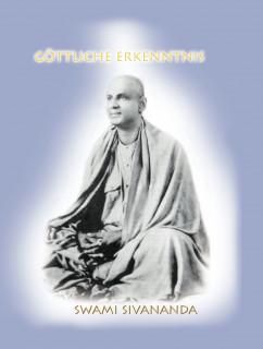 Göttliche Erkenntnis von Swami Sivananda
