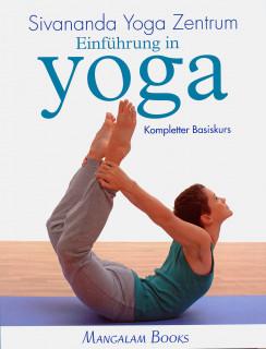 Einführung in Yoga vom Sivananda Yoga Zentrum