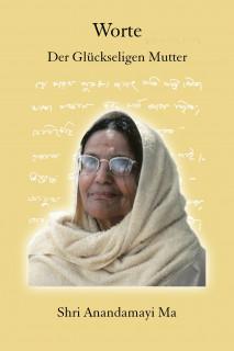 Worte der glückseligen Mutter von Anandamayi Ma