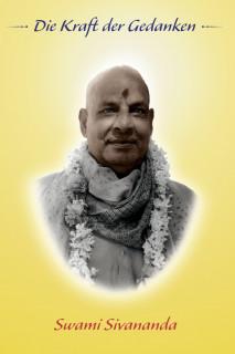 Die Kraft der Gedanken von Swami Sivananda