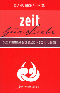 Zeit für Liebe: Sex, Intimität und Ekstase in Beziehungen