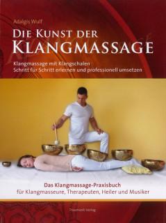 Die Kunst der Klangmassage von Adalgis Wulf