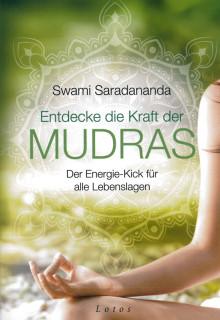 Entdecke die Kraft der Mudras von Swami Saradananda