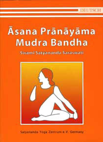 Swami Satyananda - ASANA PRANAYAMA MUDRA BANDHA