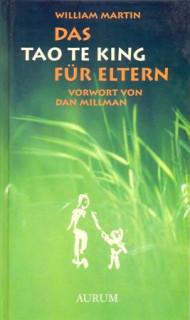 William Martin - DAS TAO TE KING FÜR ELTERN