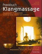 Praxisbuch Klangmassage: Klangmassage mit Klangschalen