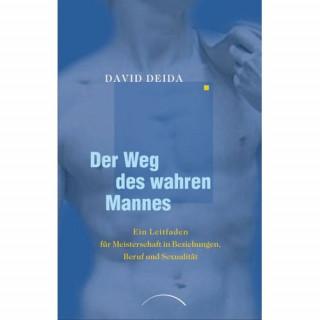 Der Weg des wahren Mannes von David Deida
