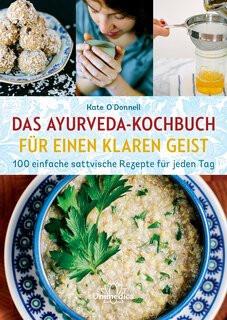 Das Ayurveda-Kochbuch<br>für einen klaren Geist<br>Kate O'Donnell