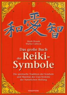 Das große Buch der Reiki-Symbole von Mark Hosak und Walter Lübeck