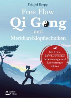Free Flow Qi Gong und Meridian-Klopfechniken von Frithjof Krepp