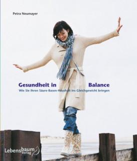 Gesundheit in Balance von Petra Neumayer