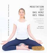 Meditation ist das Herz des Yoga von Remo Rittiner und Martin Mittwede