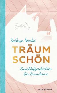 Träum schön von Kathryn Nicolai