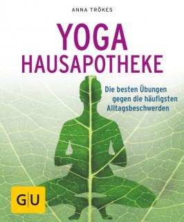 Yoga Hausapotheke von Anna Trökes