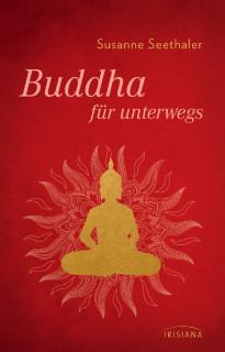 Buddha für unterwegs von Susanne Seethaler