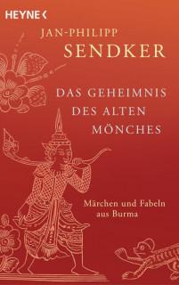 Das Geheimnis des alten Mönches von Jan-Philipp Sendker