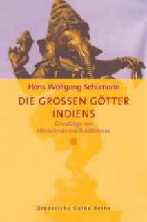 Die grossen Götter Indiens von Hans Wolfgang Schumann