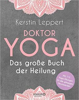Doktor Yoga - Das große Buch der Heilung von Kerstin Leppert