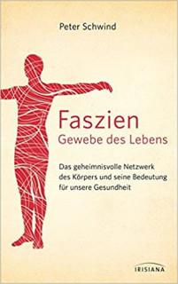 Faszien - Gewebe des Lebens von Peter Schwind