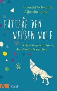 Füttere den weißen Wolf von Ronald Schweppe und Aljoscha Long