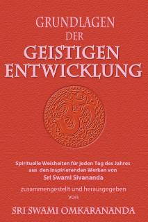 Grundlagen der geistigen Entwicklung hrsg. von Sri Swami Omkarananda