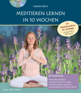 Meditieren Lernen in 10 Wochen von Sukadev Bretz