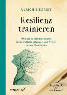 Resilienz trainieren von Ulrich Siegrist