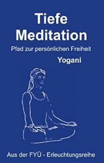 Tiefe Meditation von Yogani