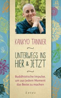 Unterwegs ins Hier & Jetzt von Kankyo Tannier