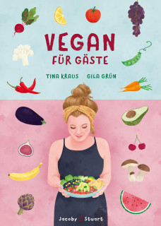 Vegan für Gäste von  Tina Kraus & Gila Grün
