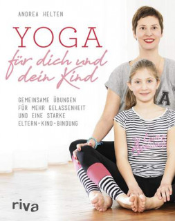 Yoga für dich und dein Kind von Andrea Helten