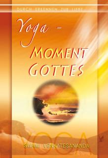 Yoga - Moment Gottes von Swami Venkatesananda