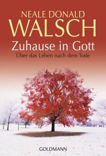 Zuhause in Gott von Neale Donald Walsch