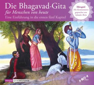 CD-mp3 Hörspiel: Die Yoga-Weisheit der Bhagavad-Gita für Menschen von heute Kap.1-5