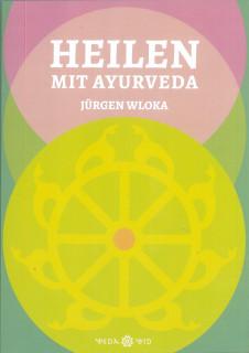 Heilen mit Ayurveda von Jürgen Wloka