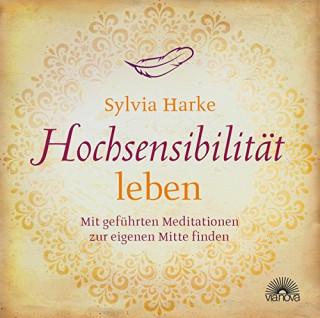 CD Sylvia Harke: Hochsensibel - was tun?