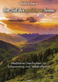 Im Tal der goldenen Sonne von Heike Erbertz