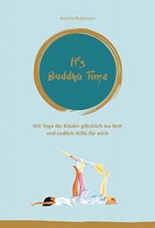 It's Buddha Time von Daniela Heidtmann