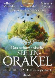 Das schamanische Seelen-Orakel von Alberto Villoldo, Colette Baron-Reid, Marcela Lobos