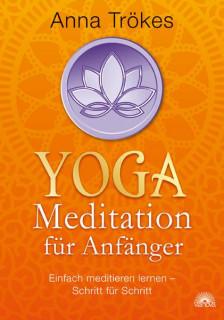 Anna Trökes ~ YOGA-MEDITATION FÜR ANFÄNGER