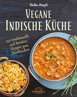 Vegane Indische Küche von Richa Hingle