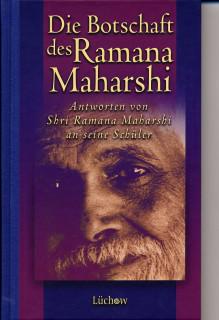 Ramana Maharshi - DIE BOTSCHAFT DES RAMANA MAHARSHI