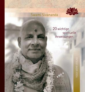 20 wichtige spirituelle Anweisungen von Swami Sivananda