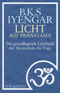 Licht auf Pranayama von B. K. S. Iyengar