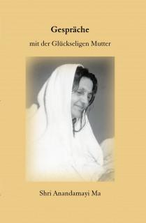 Gespräche mit der glückseligen Mutter Anandamayi Ma (2)
